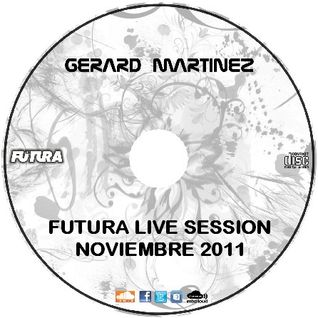 Futura Live Session Noviembre 2011 By Gerard Martinez