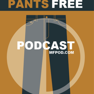 Pants Free Podcast Debut