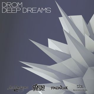 DJ DROM - Deep Dreams EP Promomix