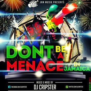 Dj Cripster - Don't Be A Menace In Jamaica (The Dancehall Mix)