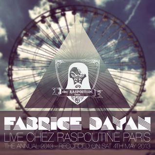 ▲Fabrice Dayan Live Chez Raspoutine Paris (5 Hours Set)▲[The Annual 2013]