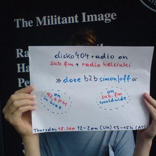 SUB FM / Radio Helsinki - disko404 radio - Flo doze b2b Simon/off - 18/09/14