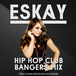 Hip-Hop Club Bangers Mix 6 | Eskay