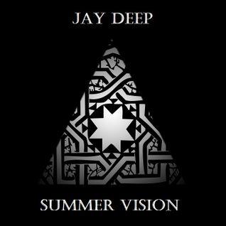 Summer Vision - Jay Deep