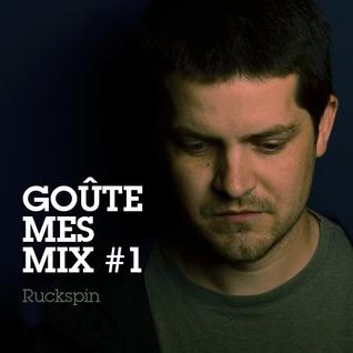 Goûte Mes Mix #1 - Ruckspin