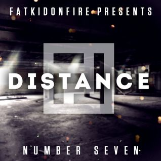 FatKidOnFire Presents #7 - Distance