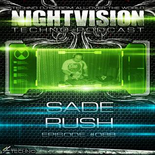 88_sade_rush_-_nightvision_techno_podcast_88_pt1