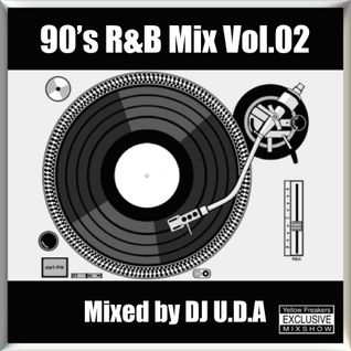 90's R&B Mix Vol.02 Mixed by DJ U.D.A