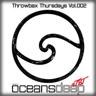 Throwbax Thursdays  | OceansDeep #TBT VOL.002 | Mixed by DJ FLOW
