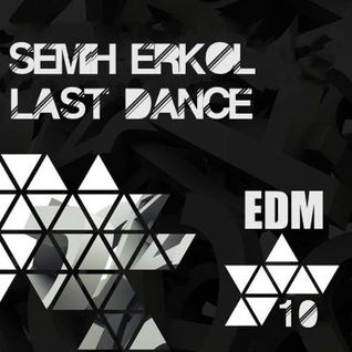 Semih Erkol - Last Dance 10