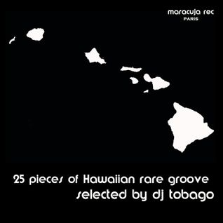 DJ TOBAGO - 25 pieces of Hawaiian rare grooves
