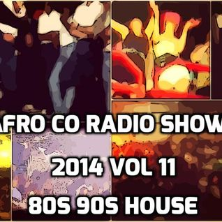 Afro Co Radio Show 2014 Vol 11 House is House 80s 90s