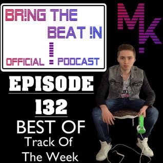 "BR!NG THE BEAT !N Official Podcast [SPECIAL Episode 132; BEST OF ""TRACK OF THE WEEK""]"