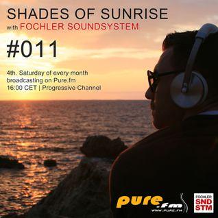 Fochler Soundsystem - Shades of Sunrise 011 [Jan 24 2015] on Pure.FM