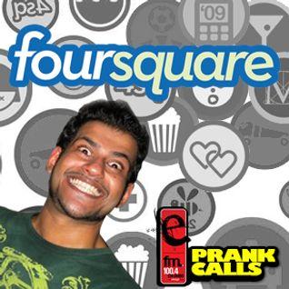 Foursquare - E FM Prank Call
