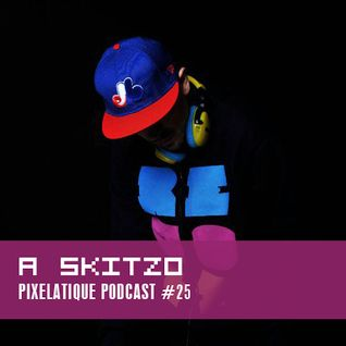Pixelatique Podcast #25 - A SKITZO