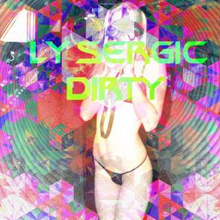 Lysergic Dirty - PromoMix