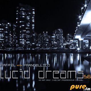 Rafa'EL-Lucid Dreams ep.56 Guestmix Frangellico [Sept 29 2012] on Pure.FM