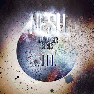Nesh Headbanger Series 3. (mix for Pintér Attila) 2012. 04. 26.