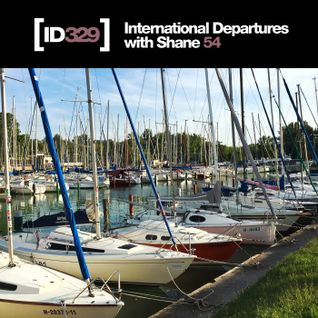 International Departures 329 with Shane 54