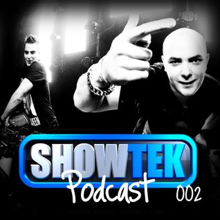 Showtek - Podcast 002