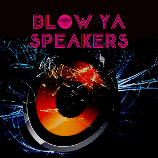 Blow Ya Speakers 2015 - Episode 4