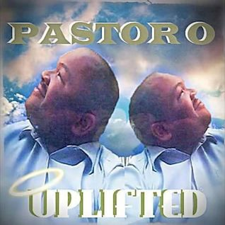 Pastor O Music - Uplifted