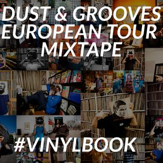 Dust & Grooves European Tour Mixtape
