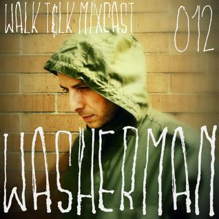 WALK T&LK Mixcast 012 | Washerman
