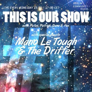 Kleine Reise - This Is Our Show #11 (with Mano Le Tough & The Drifter)