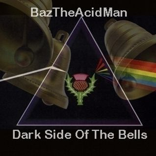 BazTheAcidMan - Dark Side Of The Bells