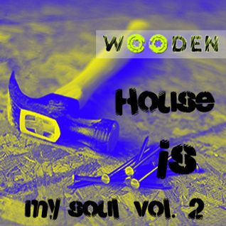 WOODEN House is my soul vol. 2 Promo mix 320 kbps