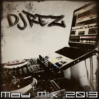 DJ Rez - May Mix 2013