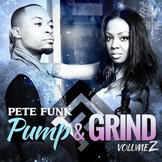 Pump & Grind Volume 2 by Pete Funk