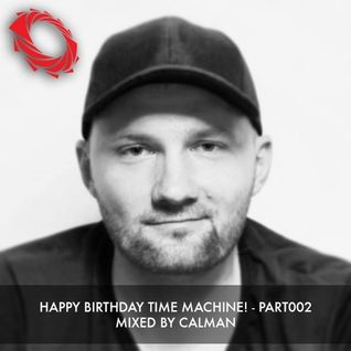 Happy Birthday Time Machine! - Part002 - Mixed by Calman