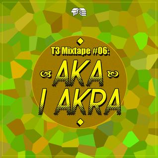 T3 Mixtape #6: Aka Lakra!