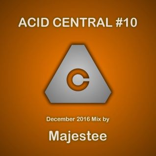 Acid Central December 2016 Mix by Majestee