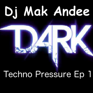 Mix Dark Techno Pressure Ep 1 By Dj Mak Andee