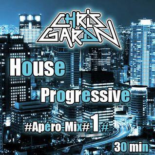 Chris Gardn - House Progressive #Apero-Mix #1#