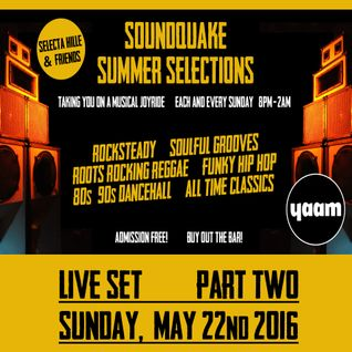 SUMMER SELECTIONS @ YAAM (May 2016) - LIVE SET Part 2