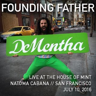 Founding Father // Live at The House of Mint // Natoma Cabana SF