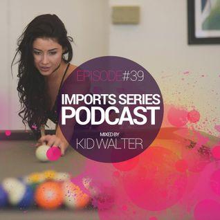 Imports #39 (KidWalter)