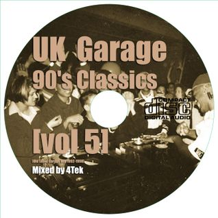 UK Garage 90's Classics [vol 5] Old Skool Garage Mix 1992 - 1998 mixed by 4Tek