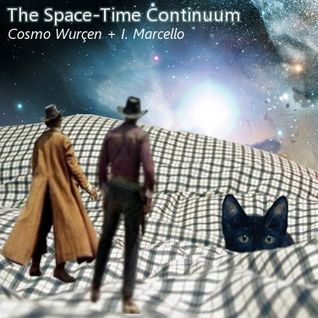 Cosmo Wurçen & I. Marcello - The Space-Time Continuum