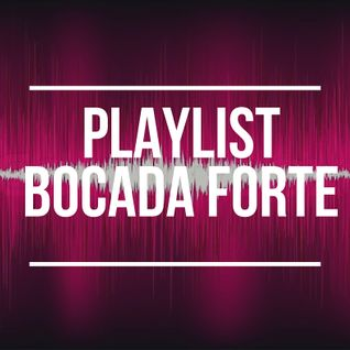 Playlist Bocada Forte 16/05/2016