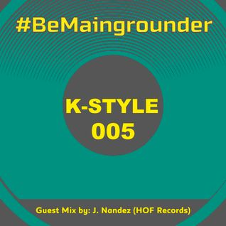 #BeMaingrounder 005   Guest Mix by J. Nandez (HOF Records)