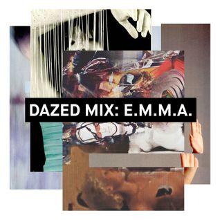 Dazed Mix: E.M.M.A.