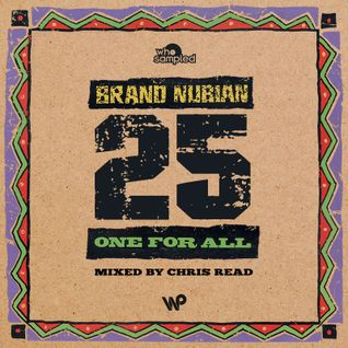 Brand Nubian 'One For All' 25th Anniversary Mixtape mixed by Chris Read