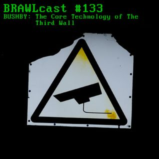 #134 Bushby - The Core Technology Of The Third Wall