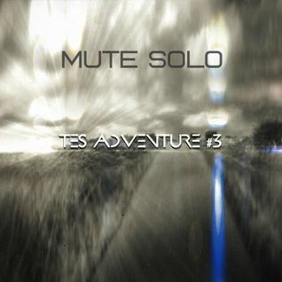 Mute Solo @ TES Adventure #3 on TES Global Radio